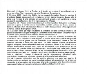 Consci della gravità della situazione Centrafricana, il 19 Giugno 2013 a Treviso si è tenuto in incontro tra le varie Associazioni operanti in R.C.A. per sollecitare un intervento a livello internazionale