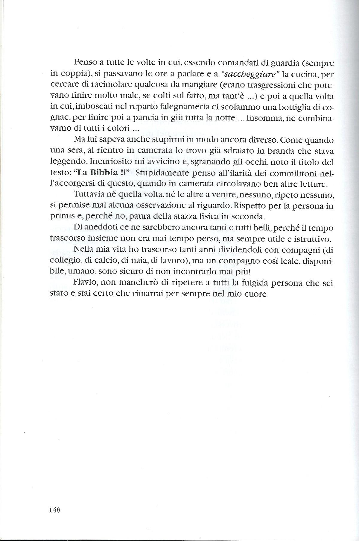 """Il ricordo di un amico fraterno, che ha condiviso con Flavio il periodo del militare negli Alpini. Inserito tra i ricordi nel libro """"Prima che sia troppo tardi"""""""